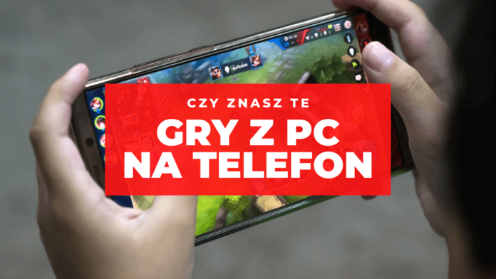 Gry z PC na androida